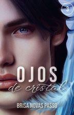 Ojos de cristal [PRECUELA SAGA CRISTAL] by Brisa_Novasp
