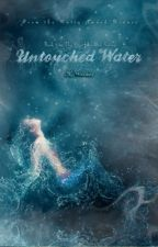 Untouched Water (TOH #2) PREVIEW by renesmeewolfe