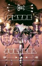 Entre Romeu e Julieta by EricaNanicaa