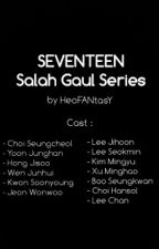 SEVENTEEN Salah Gaul Series by Bulletproof_Fangirl