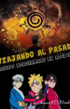 ¡Viajando al pasado!, ¡Equipo konohamaru en acción! (NarutoShippuden) by AnimeXDMisaki