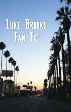 Luke Brooks Fan Fic // Dirty by RealGirlsEatCakeJano