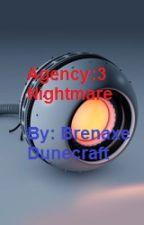 Agency 3: Nightmare by Brenaxe