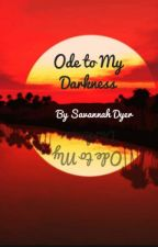 Ode to My Darkness by savy2025