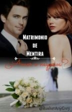 Matrimonio de mentira.¿Amor o Negocios?|PAUSADA-DICIEMBRE| by RusherAnyGrey