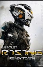 The Gauntlet: Rising by TheGoldenCharriot