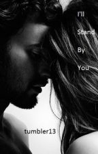 I'll Stand By You by tumbler13
