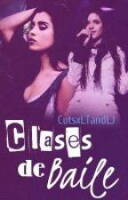 Clases De Baile (Camren G!P) by CutsxLTandLJ