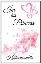 Im his Princess {LizQuen} #OnHold by krisjainesombito