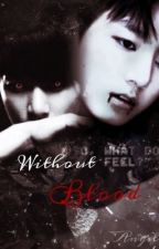 Without Blood by juliaxl