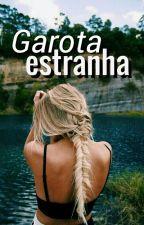 Garota Estranha by _Gizele_