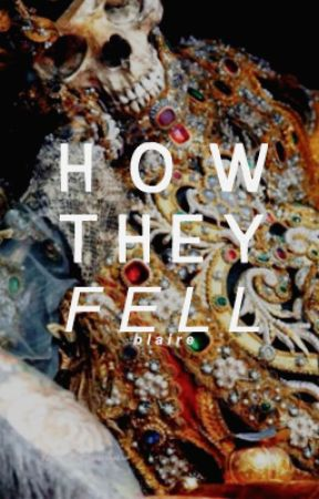 HOW THEY FELL by bread-pitt