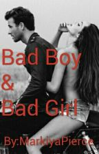 The Bad Boy & The Bad Girl  by MarkiyaPierce