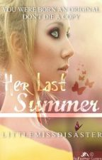 Her Last Summer (editing) by krzknots