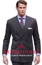 Mr. Workaholic by chrisnariasih