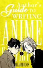 Author's Guide to Writing Anime Fanfiction by BalladPhoenix