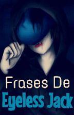 Frases de Eyeless Jack by -Misskiller-