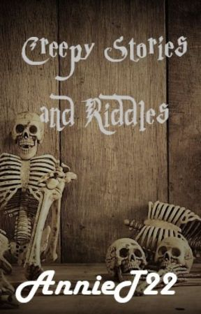 Creepy Stories and Riddles - I'm On Vacation - Wattpad