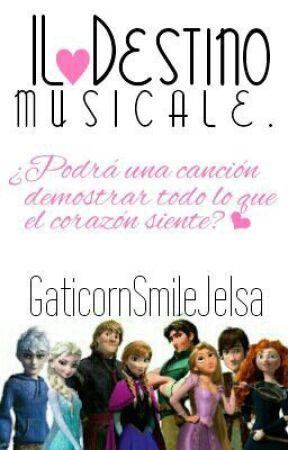 Il Destino Musicale-Jelsa, Mericcup, Eugenzel y Kristanna- ||¿Cancelada?|| by GaticornioSmile