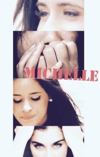 Michelle , Entre la desgracia y el amor..(Camren)