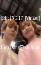 Edit[NC-17][VinZoi]Hợp Đồng Tình Nhân by Nee_luvinzoi