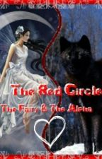 The Red Circle. The Fairy & The Alpha by Asyy_C