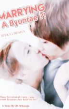 Marrying a Byuntae ?! by OhTasnym23
