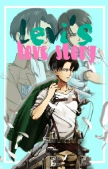Levi's Love Story (Attack on Titan)