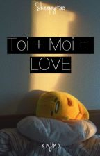 Toi + Moi = LOVE (Namjin) by Sheepytao