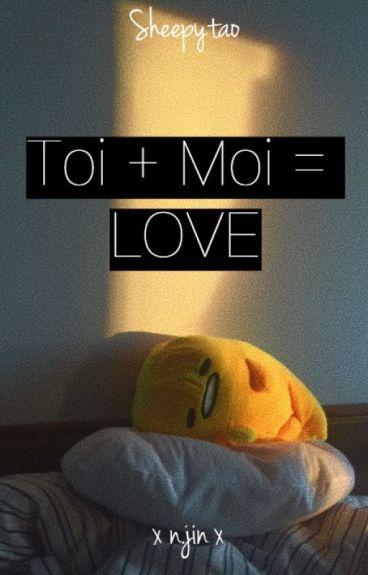 Toi + Moi = LOVE (Namjin)