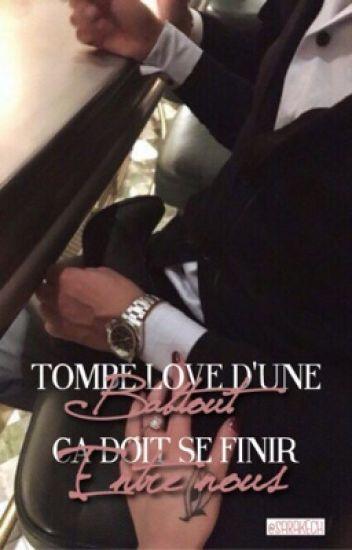 Tombé Love D'une Babtout , Ca Doit Se Finir Entre Nous .