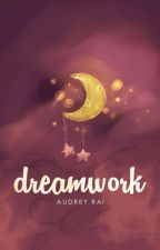 Dreamwork. by sonoluminescence