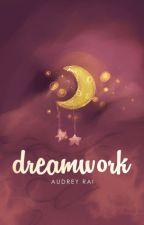 Dreamwork. by sonoluminescence