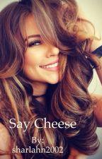 Say cheese! by sharlahn2002