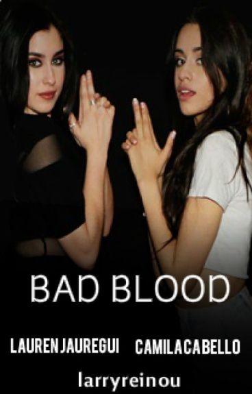 Bad Blood ➸ Camren