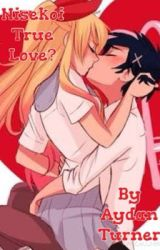 Nisekoi: True Love? (Nisekoi Fanfic)                 -Completed- by A_W_Turner