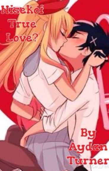 Nisekoi: True Love? (Nisekoi Fanfic)                 -Completed-