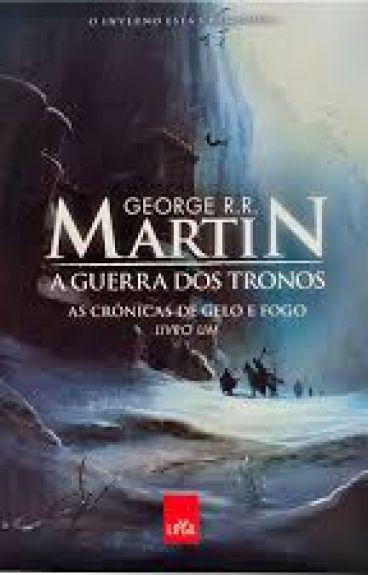 As Crônicas de Gelo e Fogo: A Guerra dos tronos