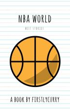 NBA World. {nba best stories} by firstlycurry