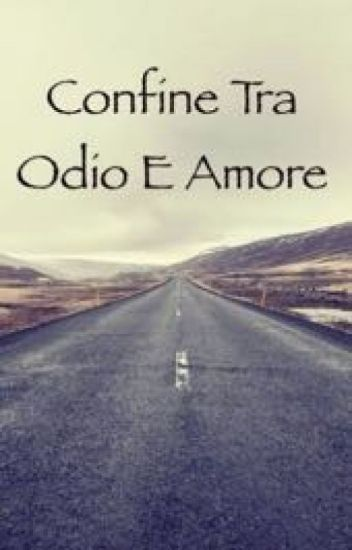 Confine tra odio e amore (IN REVISIONE)