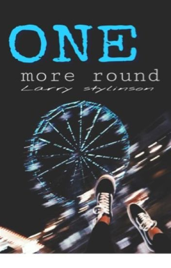 One More Round - Larry Stylinson