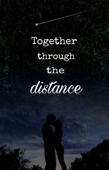 Together through the distance (On Hold)