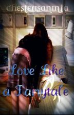 Love Like a Fairytale by chesterisaninja