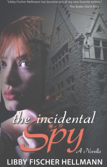 The Incidental Spy by LibbyHellmann