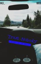 Trust Nobody by ByGrace_