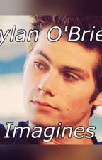 Dylan O'Brien Imagines by IzzyOBrien44