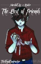 Marshall Lee x reader - The Best Of Friends by TheillegalContractor