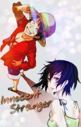 One Piece ~ Innocent Stranger (Luffy x OC FanFic) by One_Piece4Life