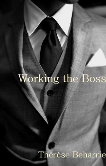 Working the Boss