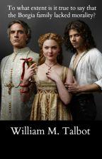 The Borgia Family - Dissertation by WilliamMarcus